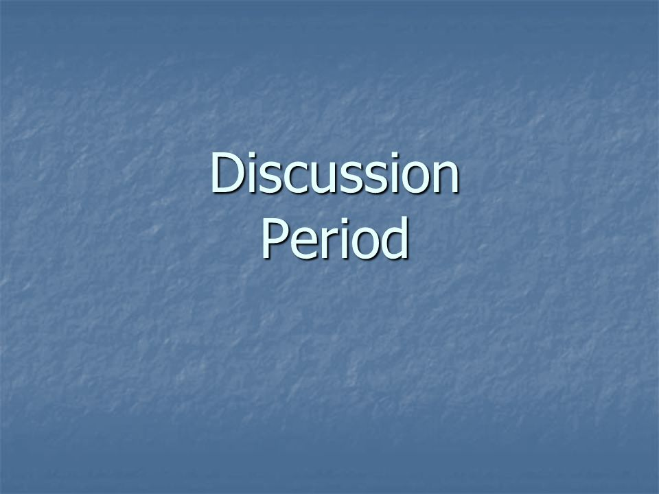 Discussion Period