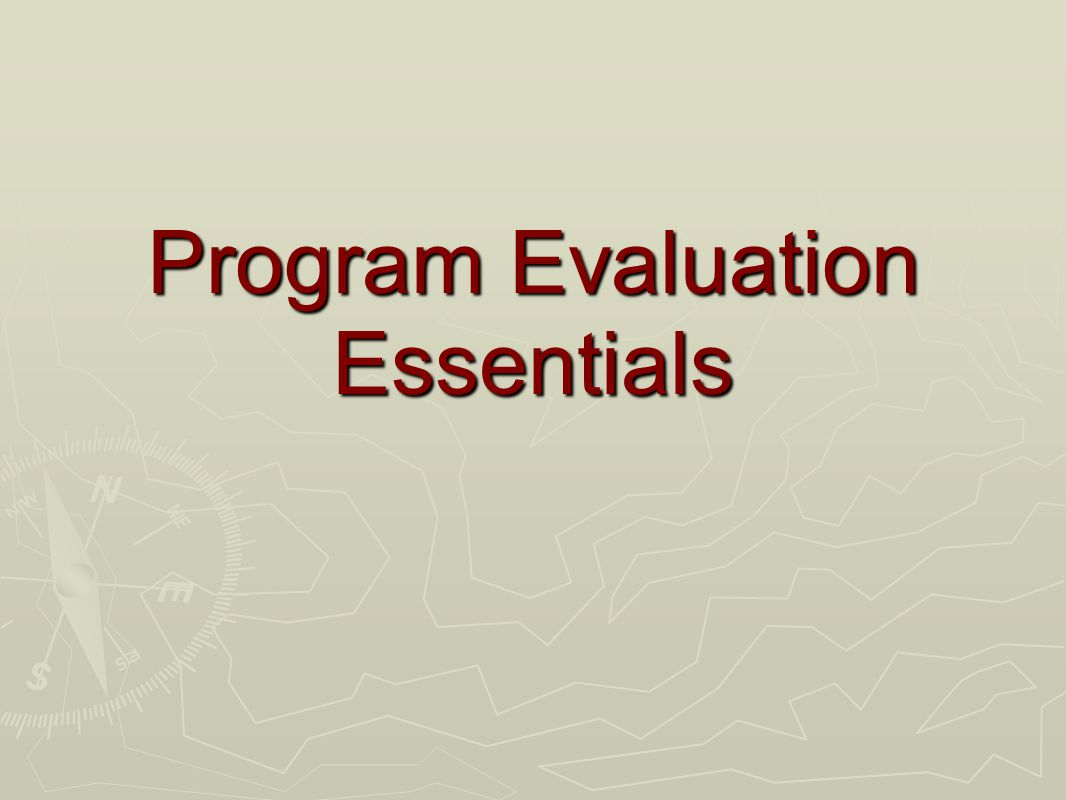 Program Evaluation Essentials