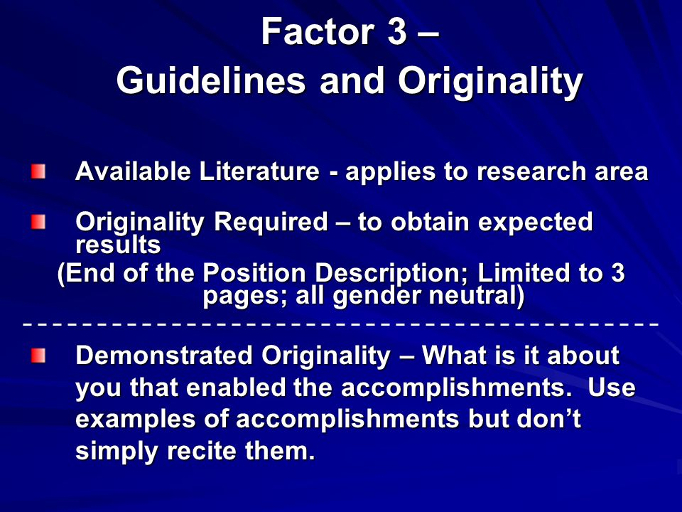 Factor 3 – Guidelines and Originality Available Literature - applies to research area Originality Required – to obtain expected results (End of the Po