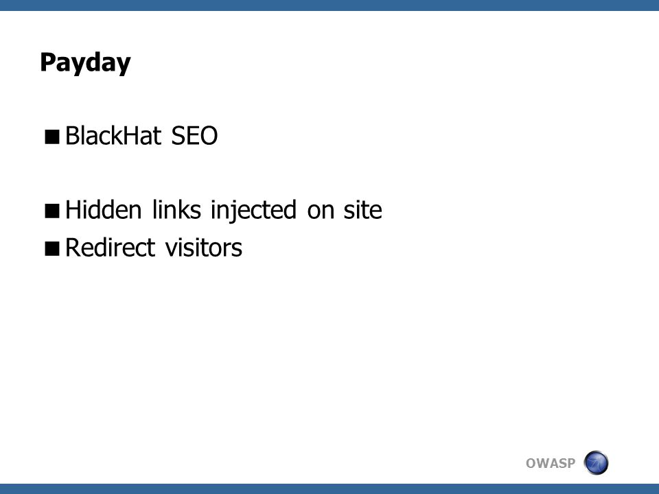 OWASP Payday  BlackHat SEO  Hidden links injected on site  Redirect visitors