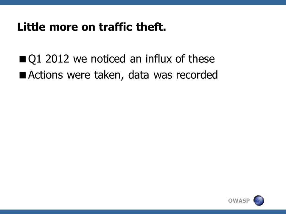 OWASP Little more on traffic theft.
