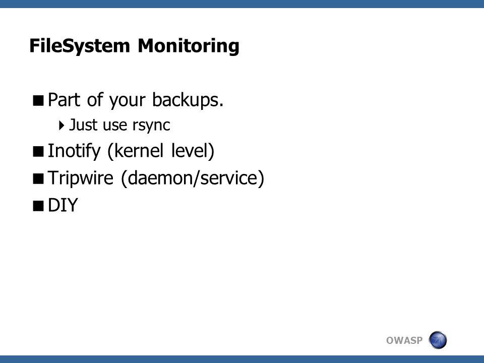 OWASP FileSystem Monitoring  Part of your backups.