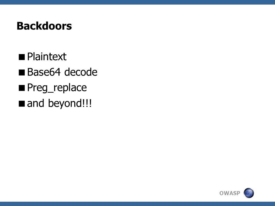 OWASP Backdoors  Plaintext  Base64 decode  Preg_replace  and beyond!!!