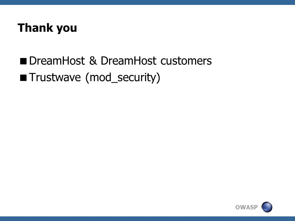 OWASP Thank you  DreamHost & DreamHost customers  Trustwave (mod_security)