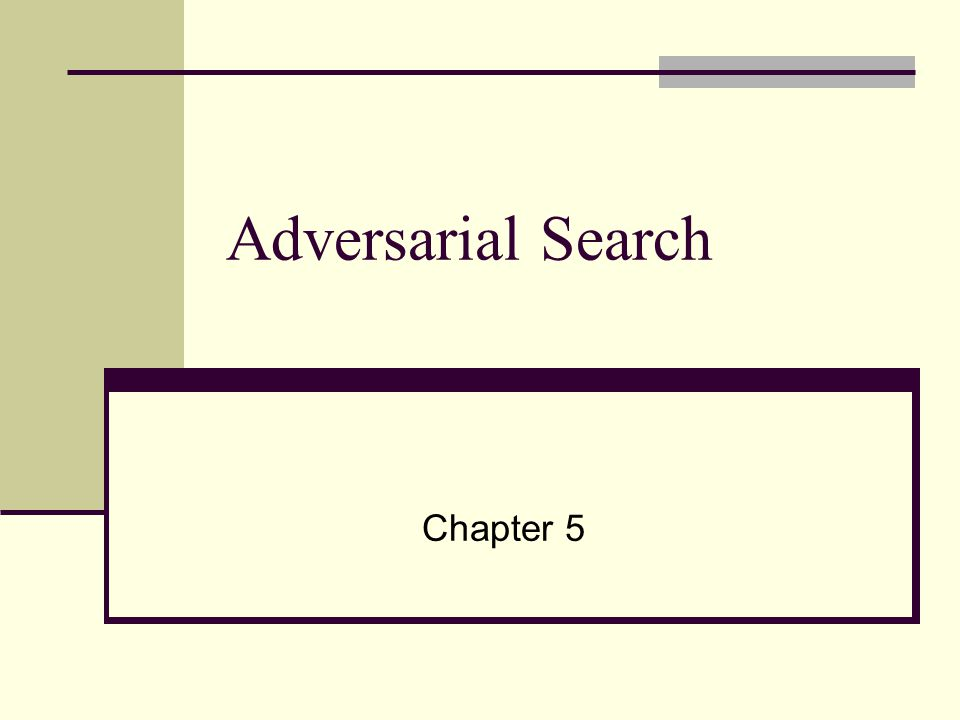 Adversarial Search Chapter 5