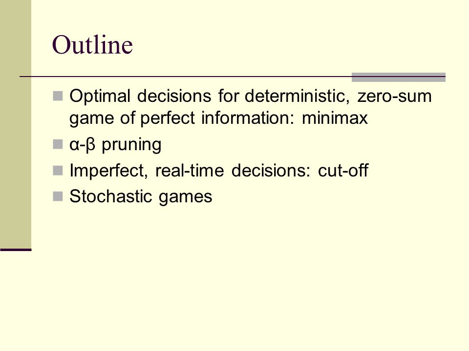 Zero Outline Outline Optimal decisions for