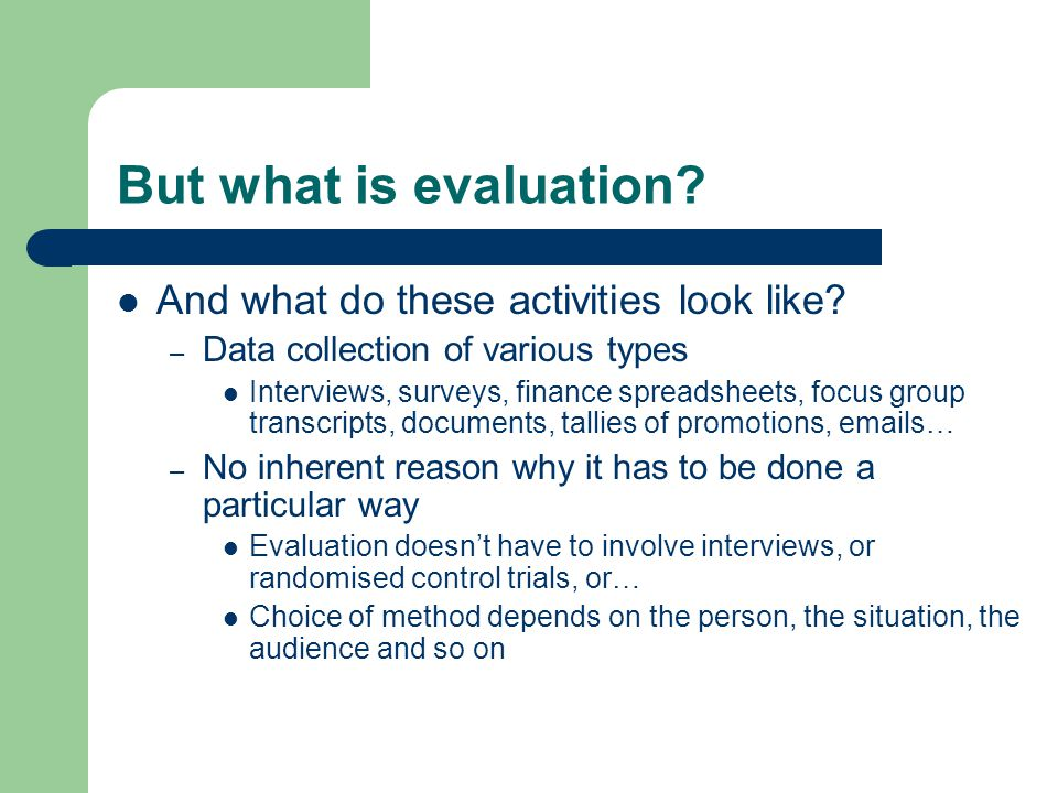 But what is evaluation. And what do these activities look like.