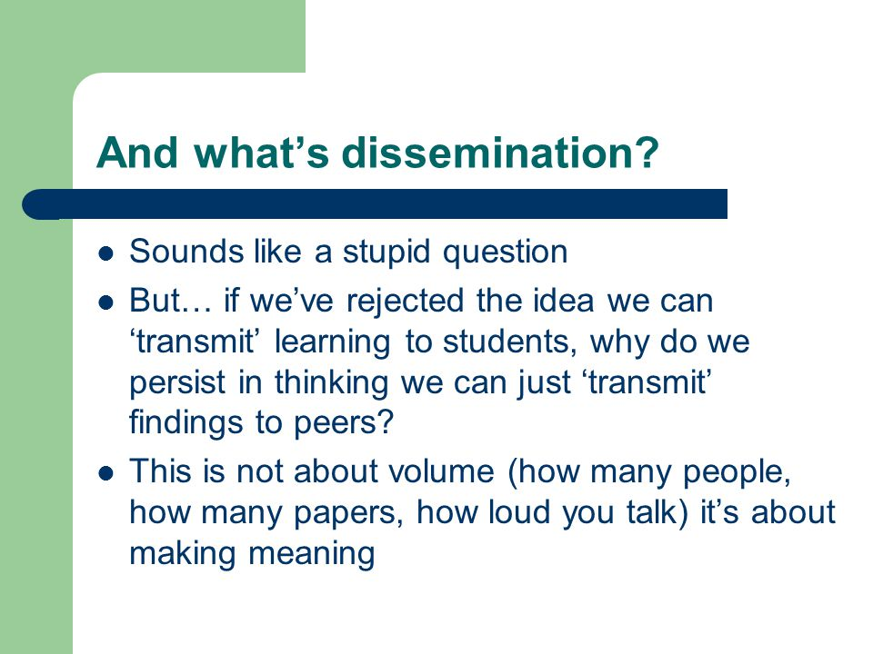 And what's dissemination.