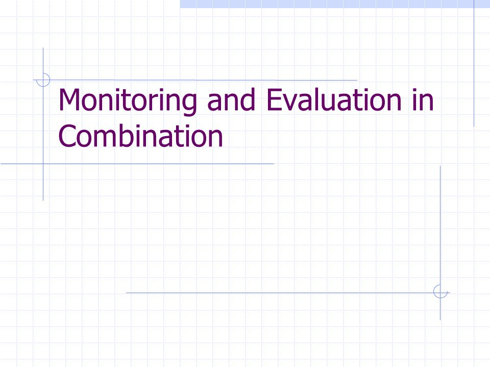 Monitoring and Evaluation in Combination