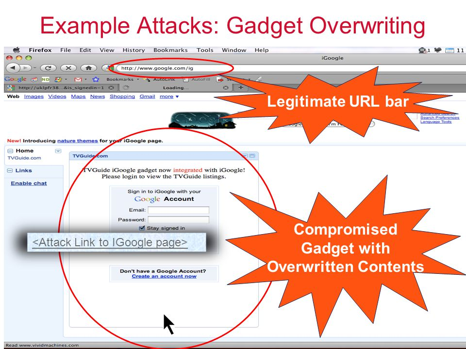 21 Example Attacks: Gadget Overwriting Compromised Gadget with Overwritten Contents Legitimate URL bar
