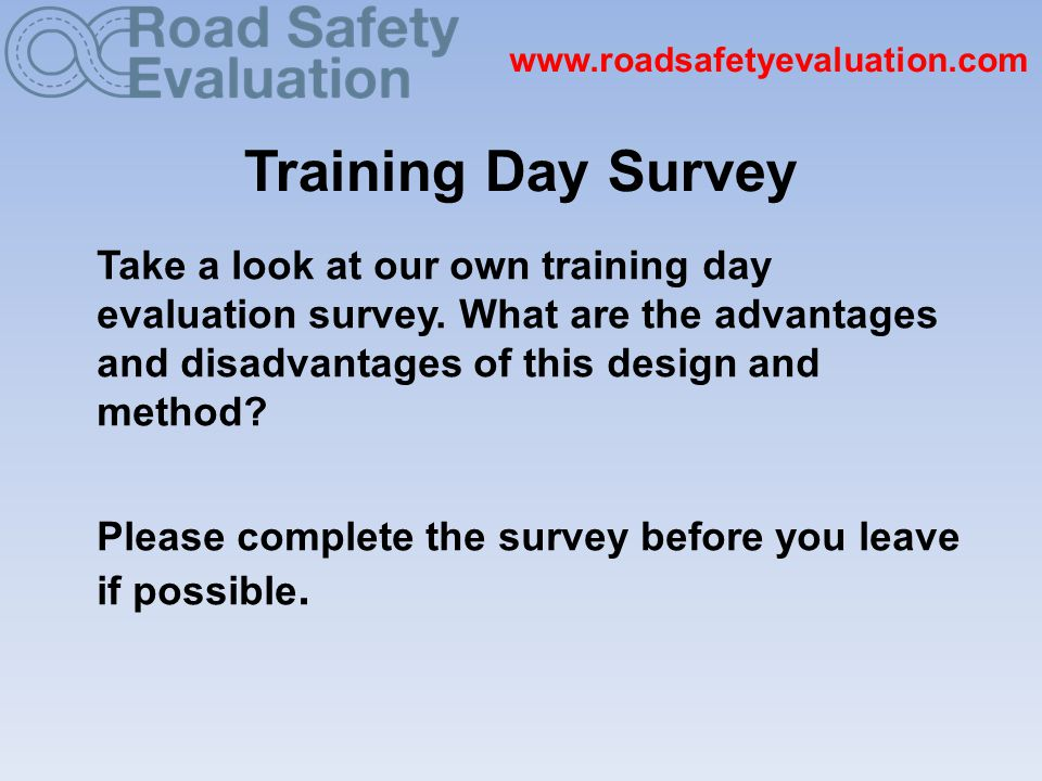 Training Day Survey Take a look at our own training day evaluation survey.
