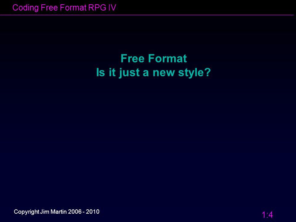 Coding Free Format RPG IV 1:25 Copyright Jim Martin 2006 - 2010 Data Manipulation Eval vs.
