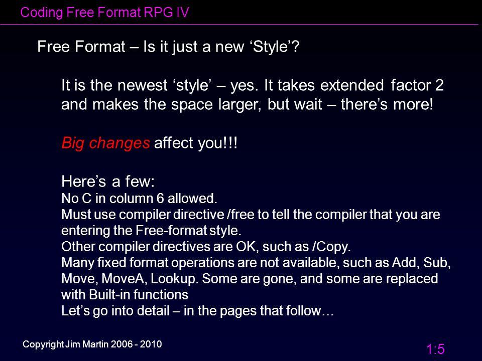 Coding Free Format RPG IV 1:26 Copyright Jim Martin 2006 - 2010 Data Manipulation Eval vs.