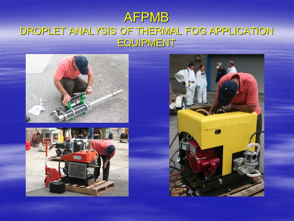 AFPMB DROPLET ANALYSIS OF THERMAL FOG APPLICATION EQUIPMENT