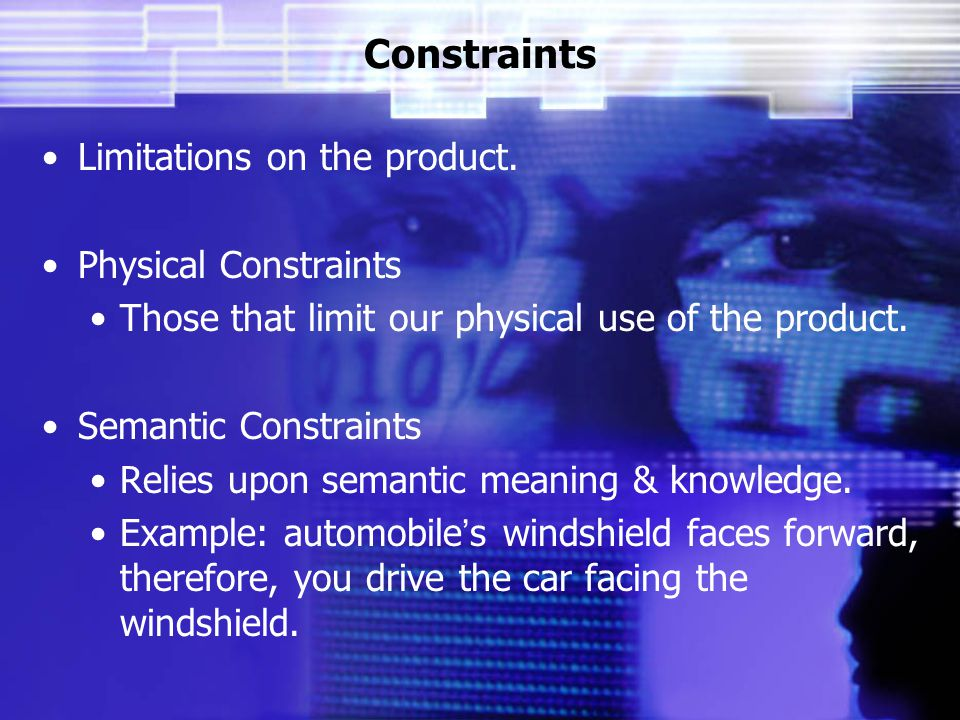 Constraints Limitations on the product.