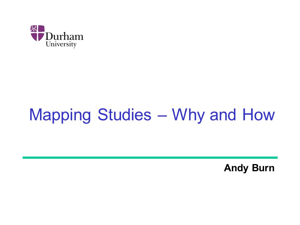Mapping Studies – Why and How Andy Burn