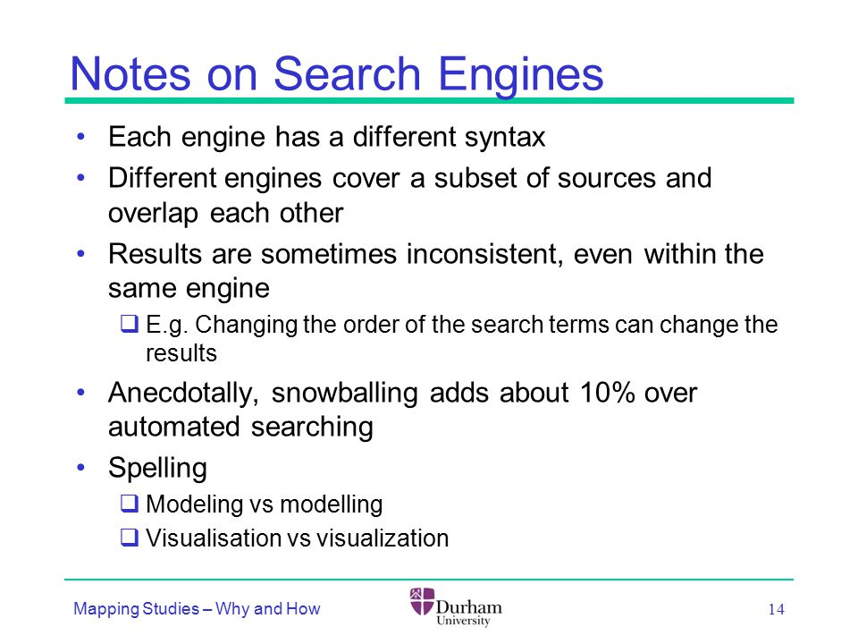 Notes on Search Engines Each engine has a different syntax Different engines cover a subset of sources and overlap each other Results are sometimes in