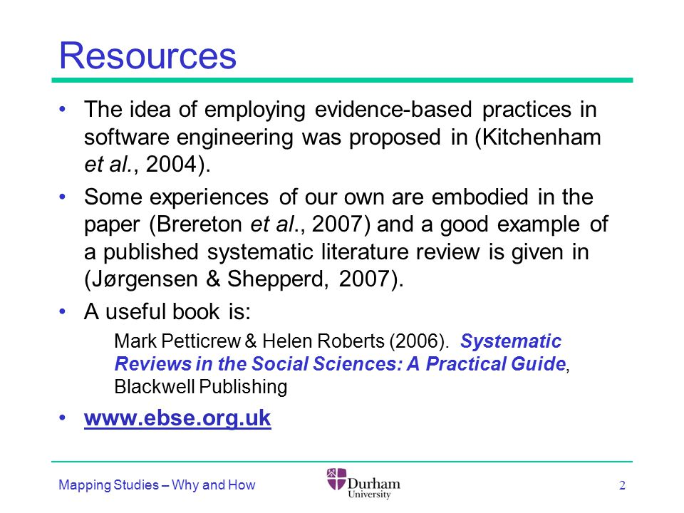 Resources The idea of employing evidence-based practices in software engineering was proposed in (Kitchenham et al., 2004).