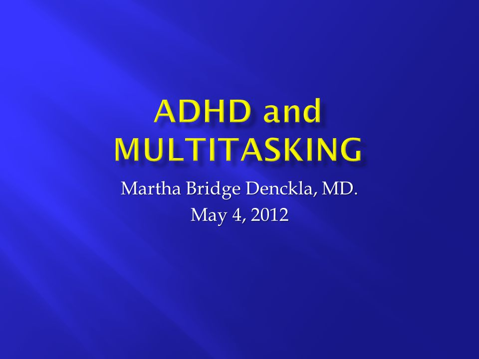 Martha Bridge Denckla, MD. May 4, 2012