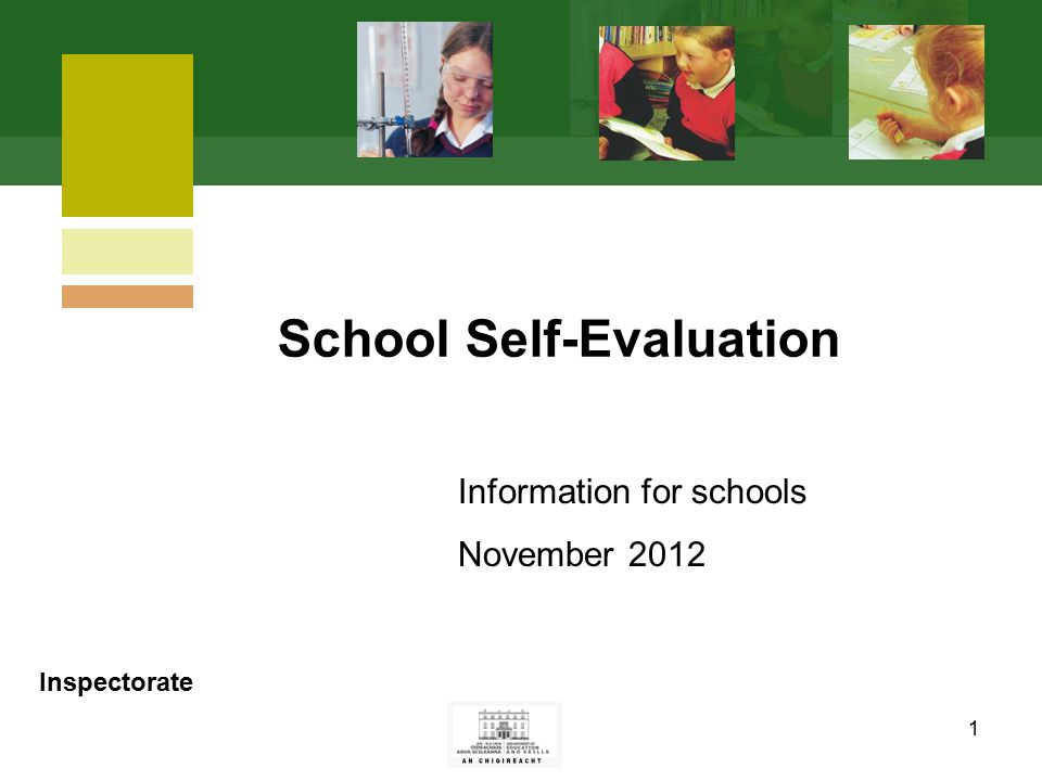 1 Information for schools November 2012 School Self-Evaluation Inspectorate