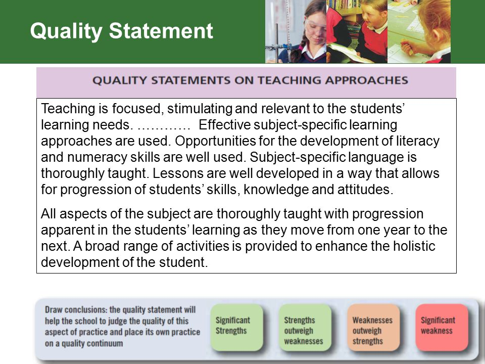 33 Quality Statement Teaching is focused, stimulating and relevant to the students' learning needs.