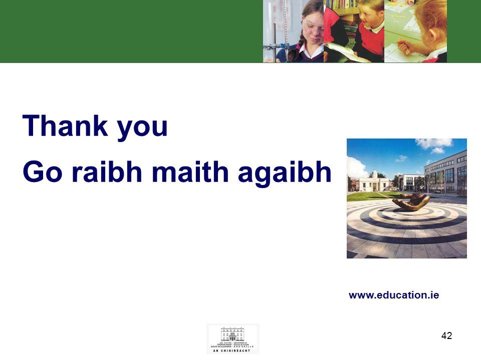 42 Thank you Go raibh maith agaibh www.education.ie