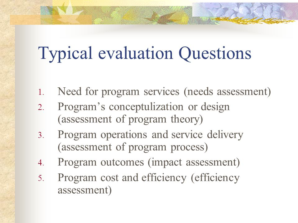 Order of the five categories or questions The questions draw meaning from the answers to the prior questions.