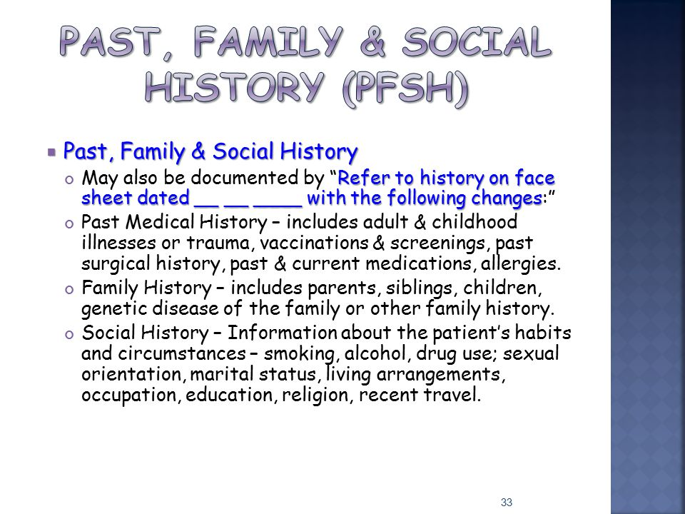 """ Past, Family & Social History Refer to history on face sheet dated __ __ ____ with the following changes May also be documented by """"Refer to history"""
