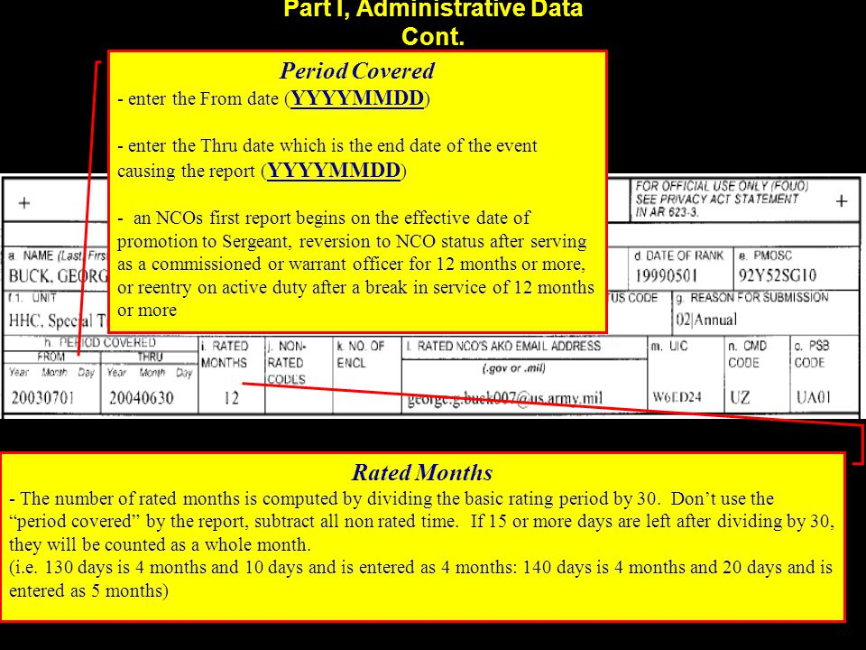 Part I, Administrative Data Cont. Period Covered - enter the From date ( YYYYMMDD ) - enter the Thru date which is the end date of the event causing t