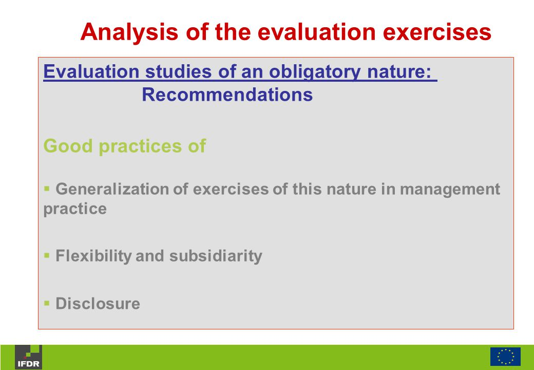 Analysis of the evaluation exercises Evaluation studies of an obligatory nature: Recommendations Good practices of  Generalization of exercises of th