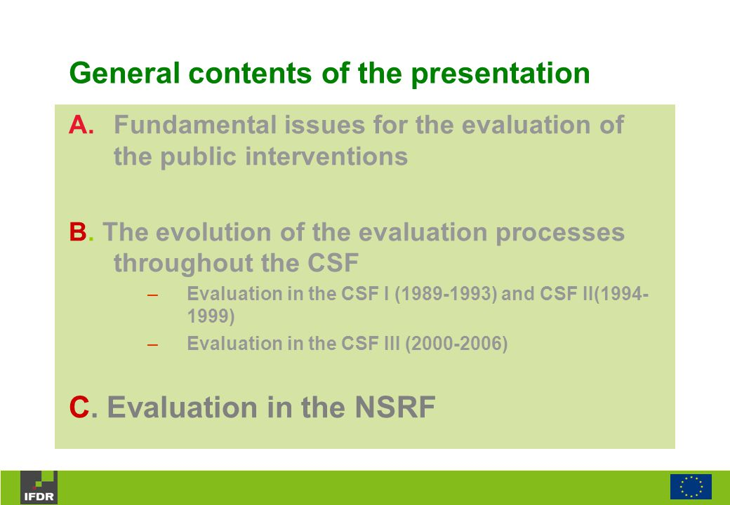 A.Fundamental issues for the evaluation of the public interventions B.