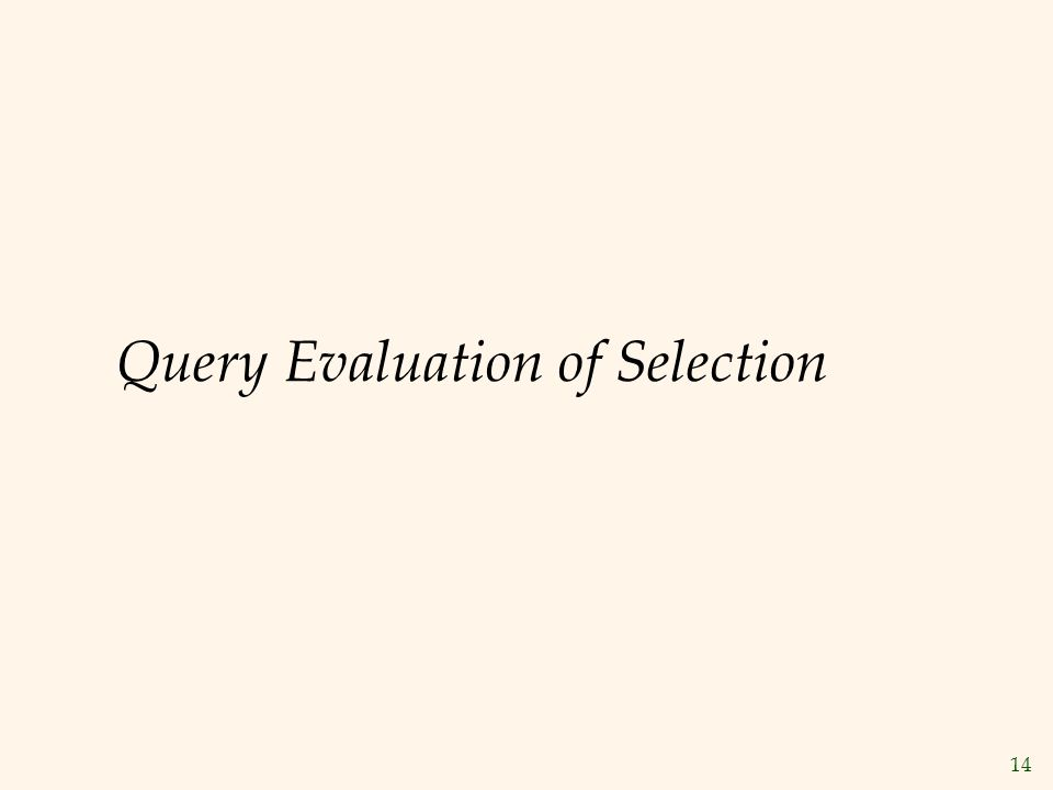 14 Query Evaluation of Selection