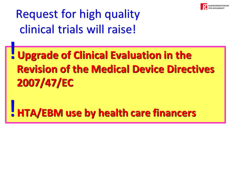 Upgrade of Clinical Evaluation in the Revision of the Medical Device Directives 2007/47/EC .