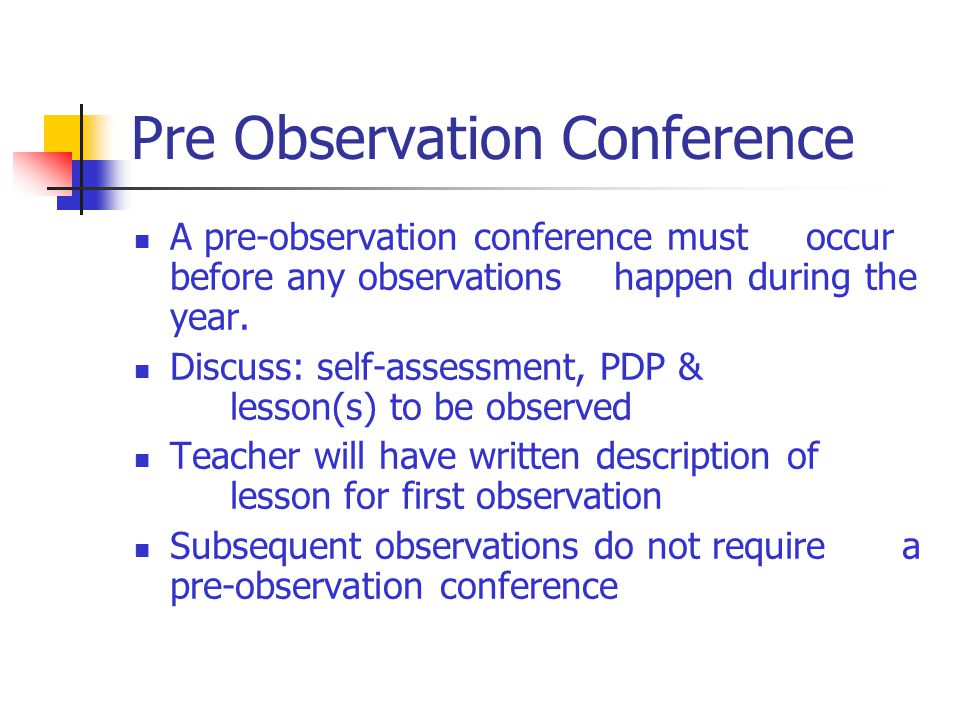 The Evaluation Process Orientation: Within two weeks of a teacher's first day Must include rubric, policy & schedule of evaluation The teacher self-as