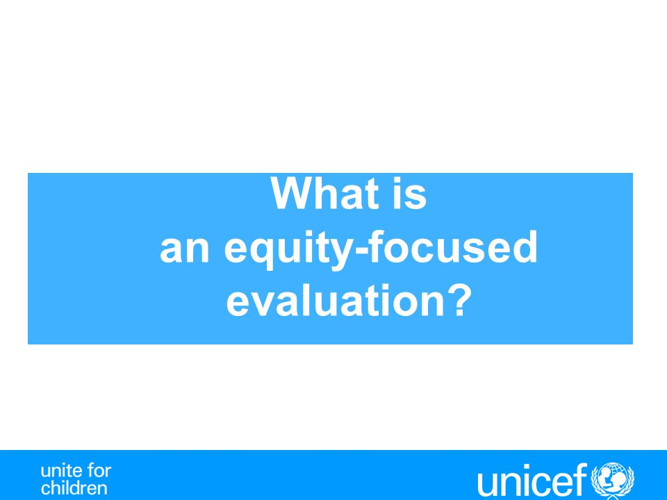 What is an equity-focused evaluation?