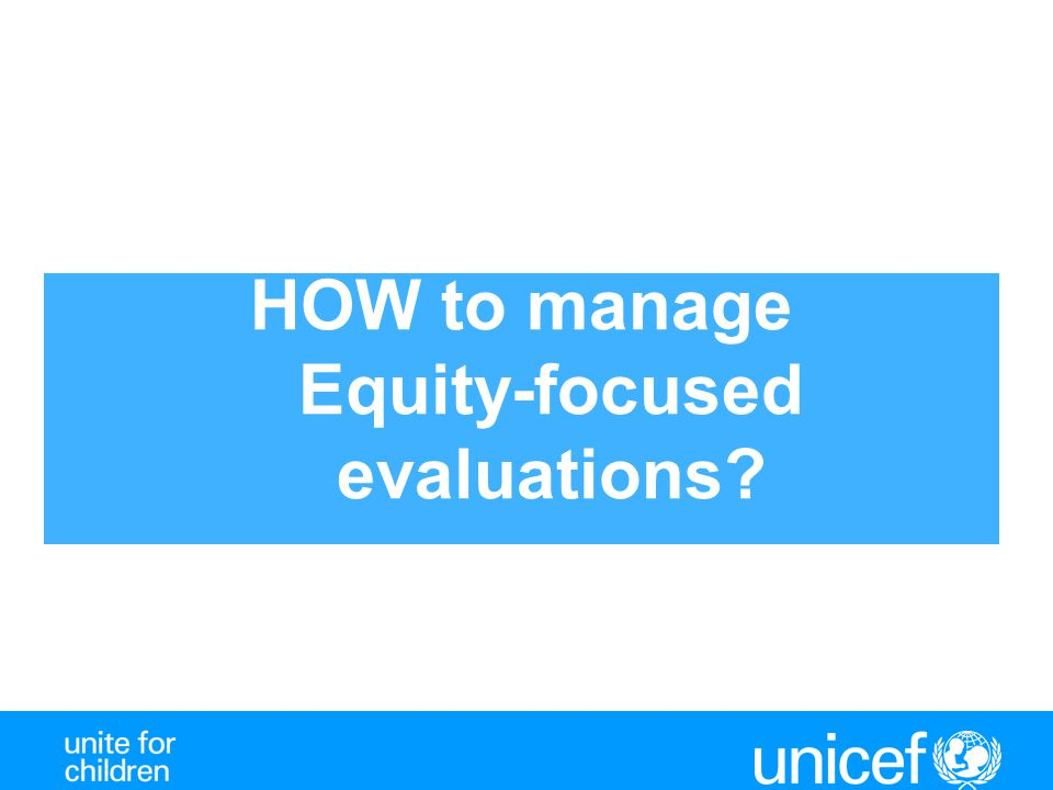 HOW to manage Equity-focused evaluations?