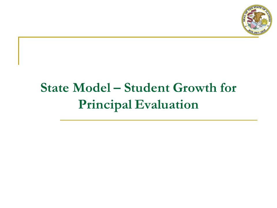 State Model – Student Growth for Principal Evaluation