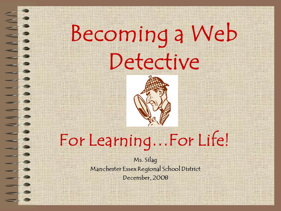 Becoming a Web Detective Ms.