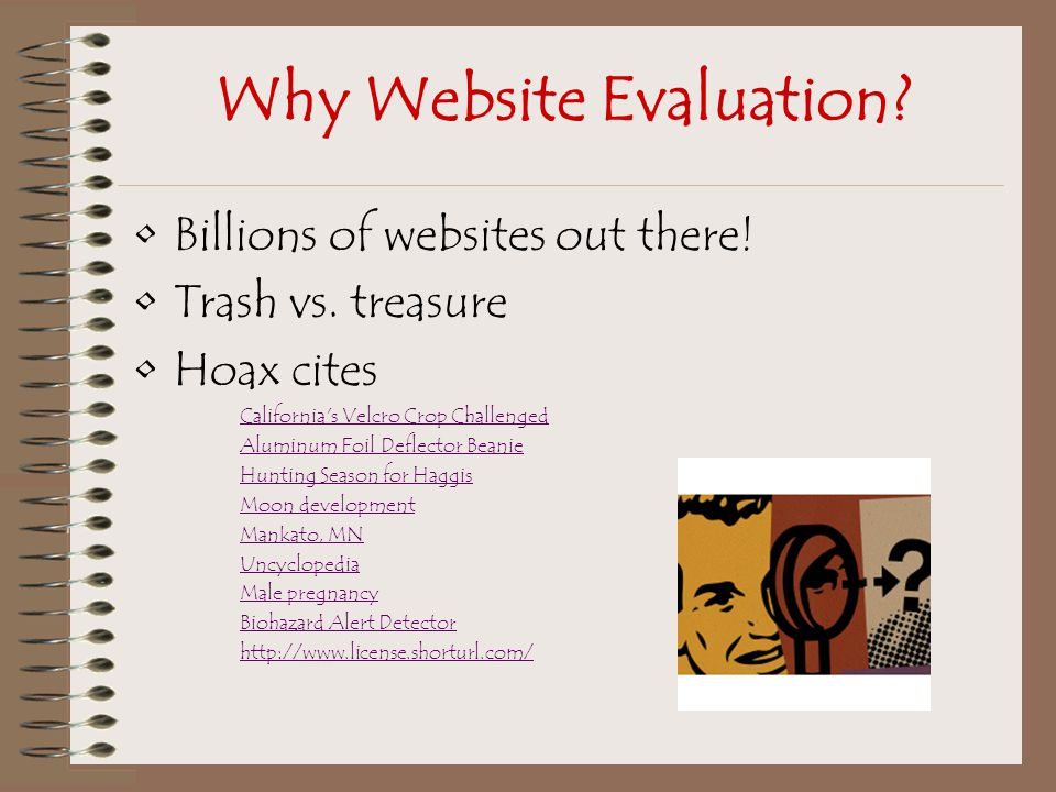 Why Website Evaluation. Billions of websites out there.