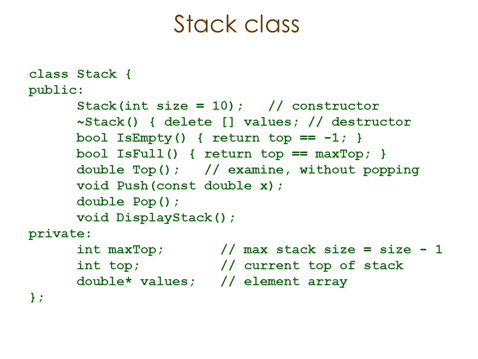 Create Stack The constructor of Stack Allocate a stack array of size.