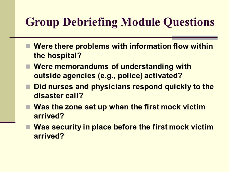 Group Debriefing Module Questions Were there problems with information flow within the hospital.