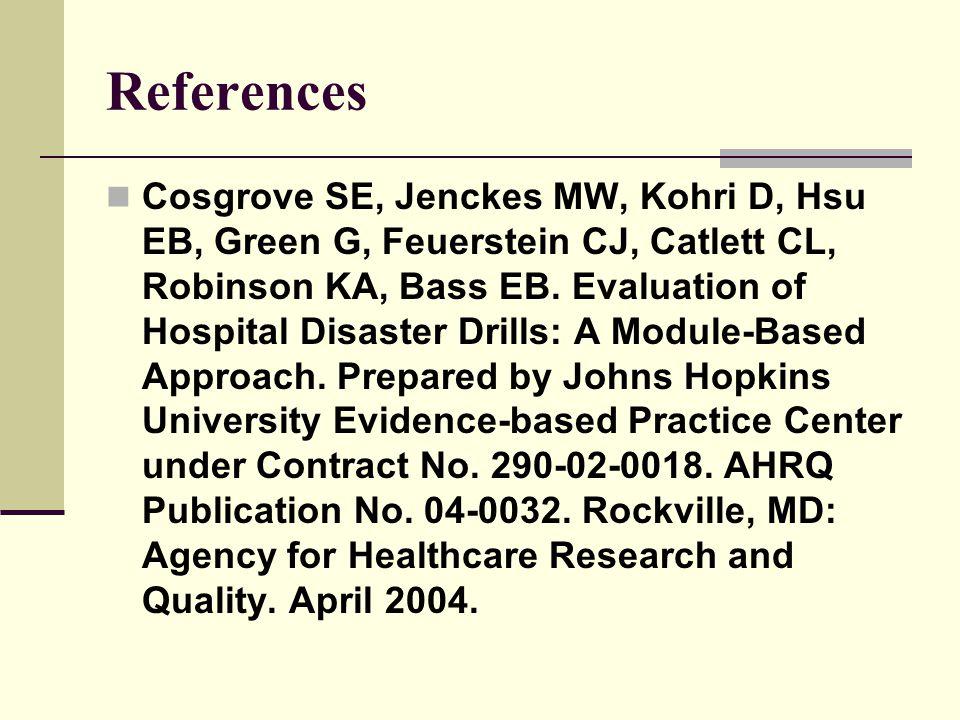 References Cosgrove SE, Jenckes MW, Kohri D, Hsu EB, Green G, Feuerstein CJ, Catlett CL, Robinson KA, Bass EB.
