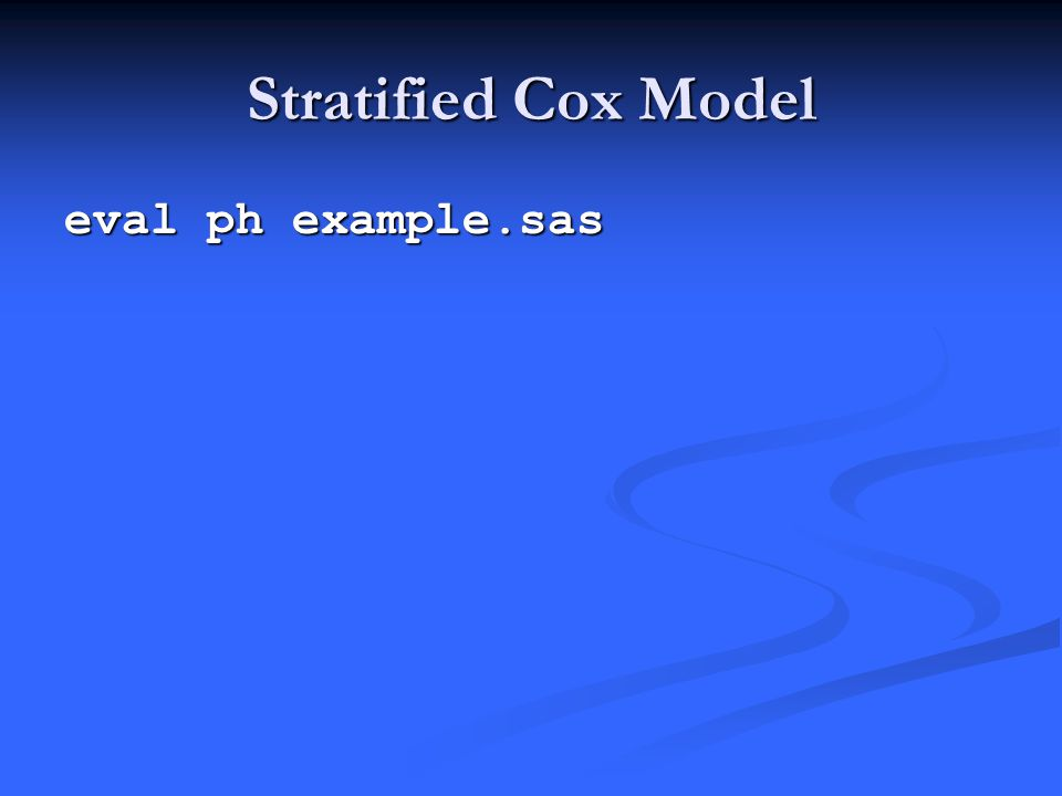Stratified Cox Model eval ph example.sas