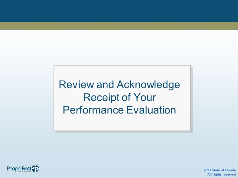 2013 State of Florida All rights reserved Review and Acknowledge Receipt of Your Performance Evaluation