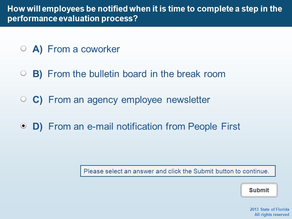 How will employees be notified when it is time to complete a step in the performance evaluation process? 2013 State of Florida All rights reserved A)F