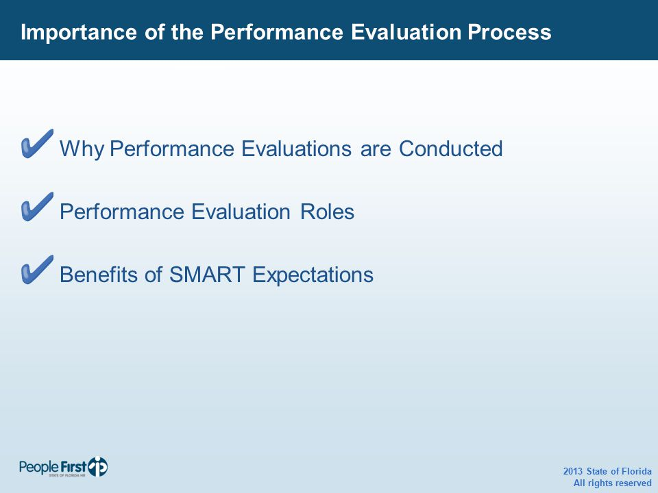 Importance of the Performance Evaluation Process Why Performance Evaluations are Conducted Performance Evaluation Roles Benefits of SMART Expectations