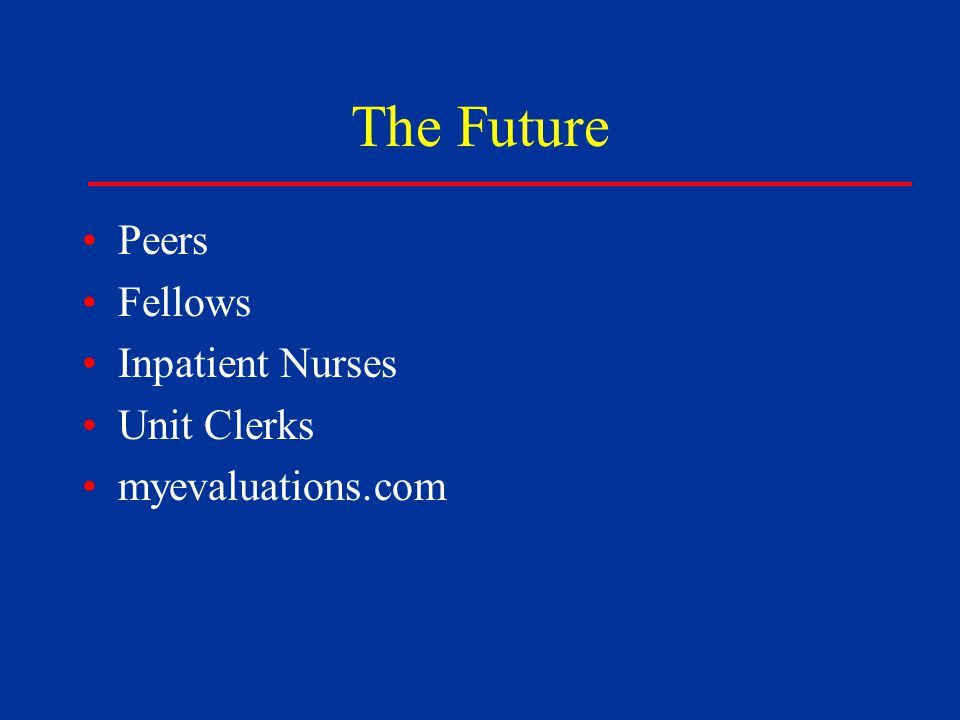 The Future Peers Fellows Inpatient Nurses Unit Clerks myevaluations.com