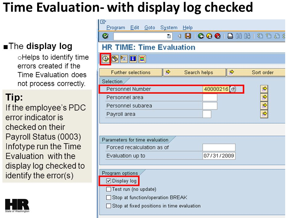 Time Evaluation- with display log checked ■The display log o Helps to identify time errors created if the Time Evaluation does not process correctly.