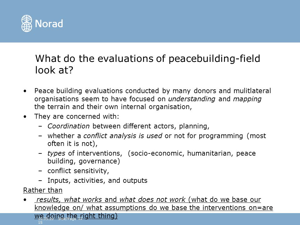 What do the evaluations of peacebuilding-field look at.