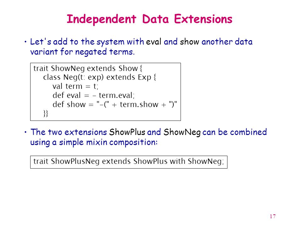 17 Independent Data Extensions Let s add to the system with eval and show another data variant for negated terms.